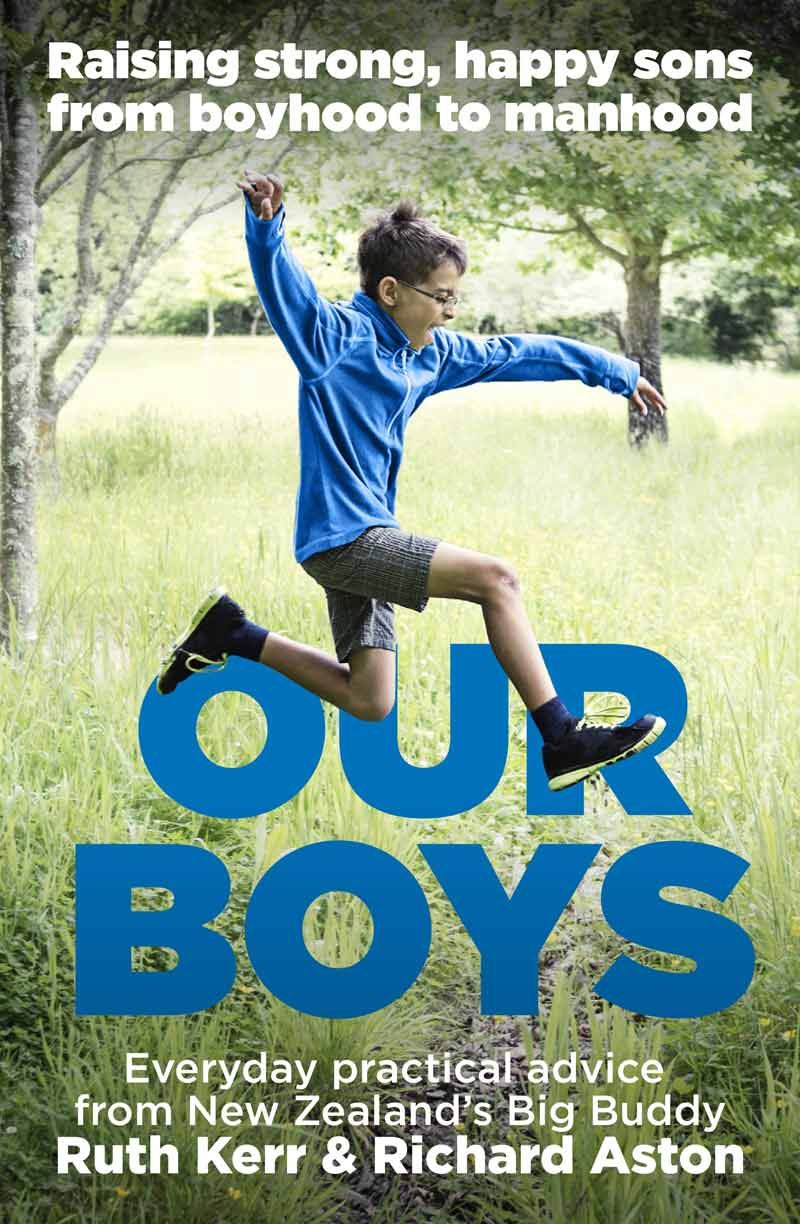 Our Boys, raising strong happy sons by Richard Aston & Ruth Kerr